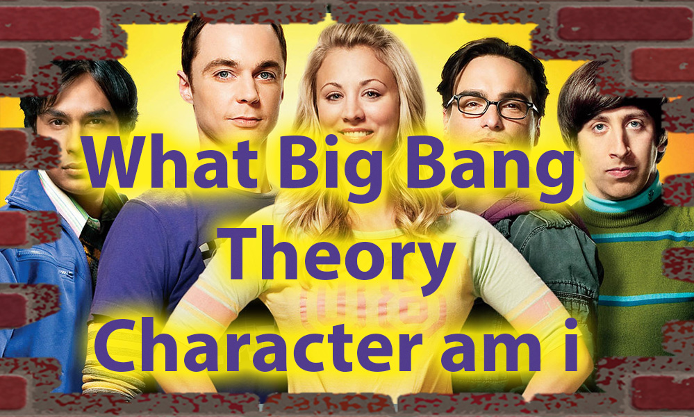 What Big Bang Theory Character Am I Quiz - Science of personality 1