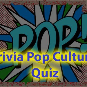 Trivia pop culture questions for All - Show of your skills in this popular topic 52