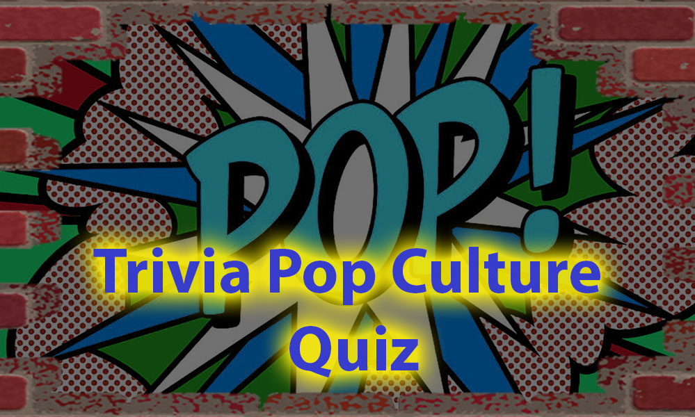 Trivia pop culture questions for All - Show of your skills in this popular topic 2