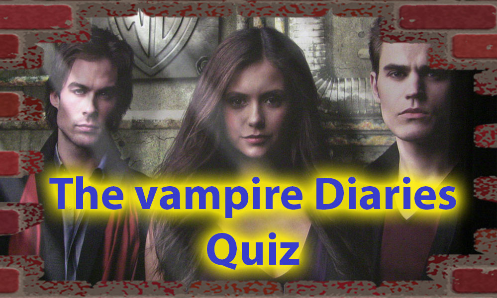New quizzes the vampire diaries Only for true fans 9