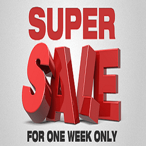 SUPER SALE OF THE WEEK