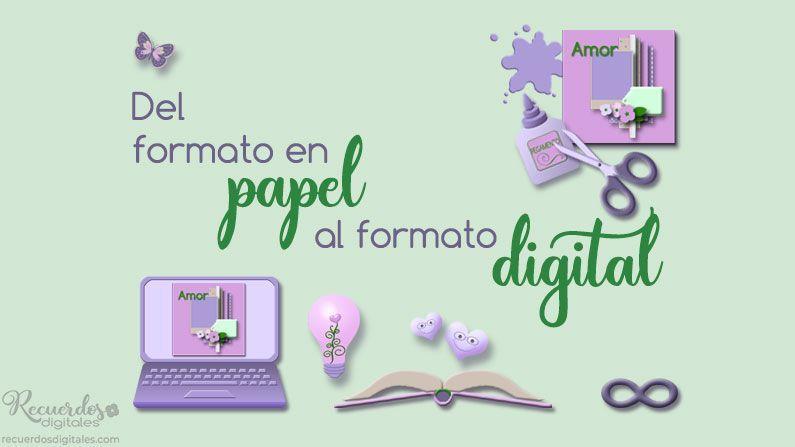 Del Formato en papel al formato digital