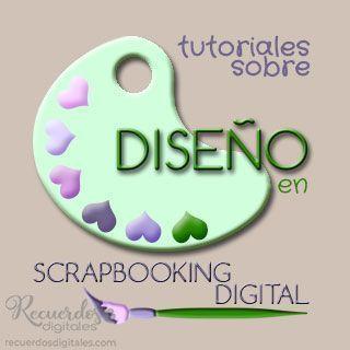 Tutoriales sobre Diseño en Scrapbooking Digital de Recuerdos Digitales.