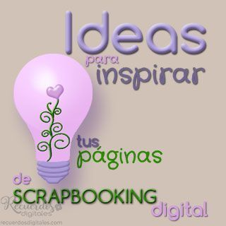 Ideas para crear tus páginas de álbum de Scrapbooking Digital, con Recuerdos Digitales.