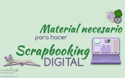 Material necesario para hacer Scrapbooking Digital