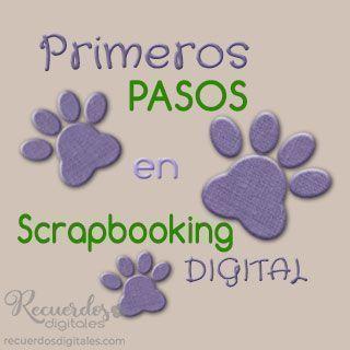Primeros pasos en Scrapbooking Digital. Aprende como comenzar a practicar este arte, en español, en Recuerdos Digitales.