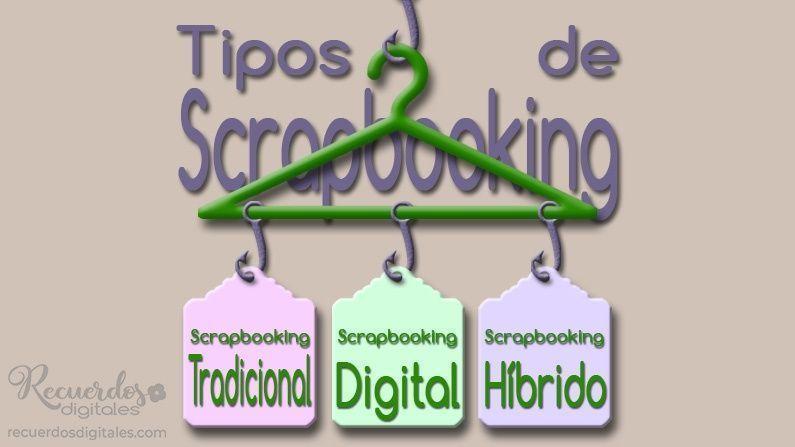 Tres tipos de Scrapbooking: Tres formas de practicar Álbum de Recortes