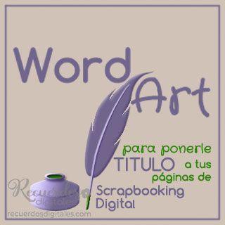 Word-Art para poner el Título a tus Páginas de Scrapbooking Digital, con una combinación decorativa de imágenes y tipografía.