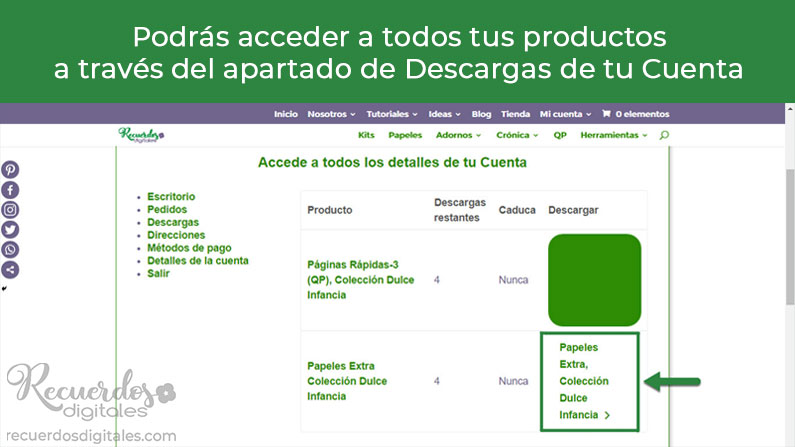 Podrás acceder a los productos que has comprado a través del apartado de Descargas de tu Cuenta en Recuerdos Digitales