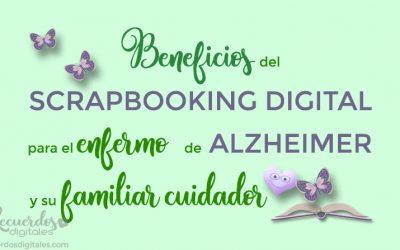 Beneficios del scrapbooking digital para el enfermo de Alzheimer y su familiar cuidador