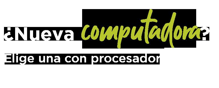 ¿Nueva computadora? Elige una con procesador Intel®