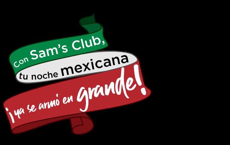 Con Sam's Club, tu noche mexicana ¡ya se armó en grande!