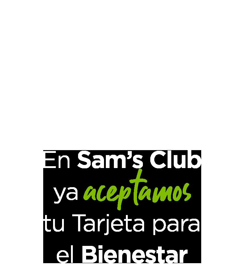 En Sam's Club ya aceptamos tu Tarjeta para el Bienestar