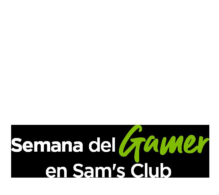 Semana del Gamer en Sam's Club