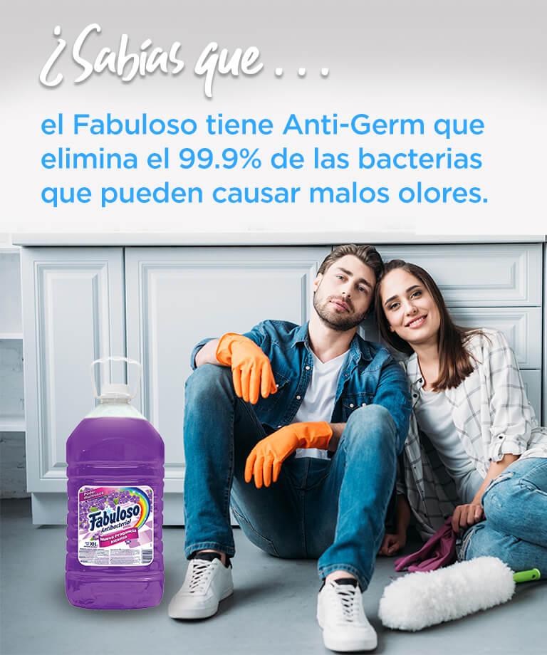 ¿Sabías que... el Fabuloso tiene Anti-Germ que elimina el 99.9% de las bacterias que pueden causar malos olores.