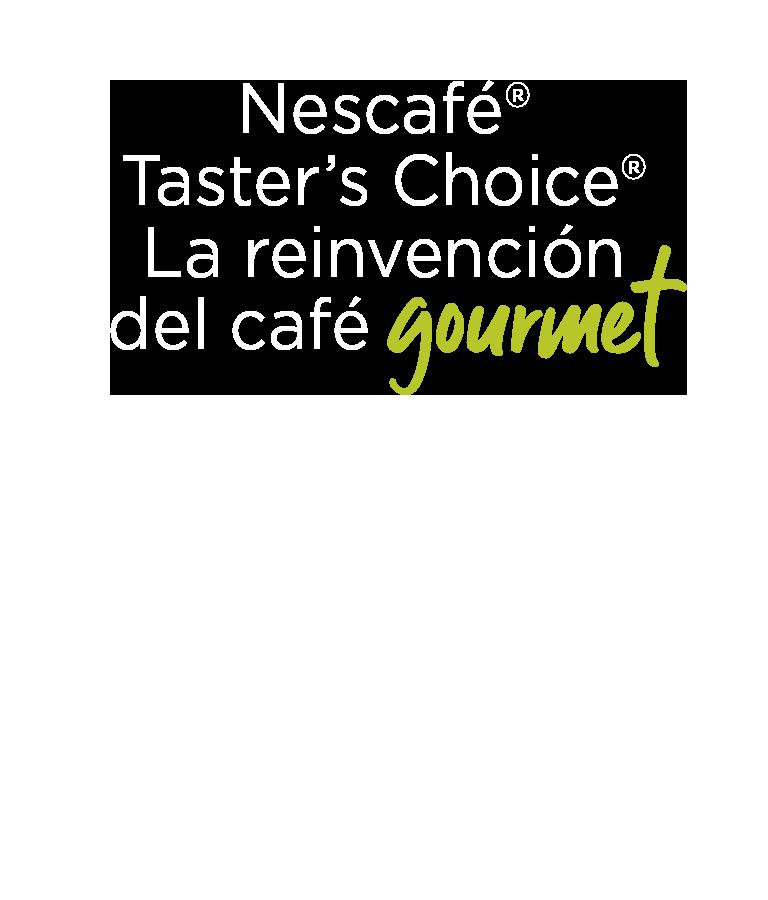 Nescafé® Taster's Choice® La reinvención del café gourmet
