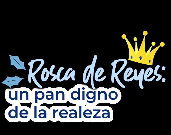 Rosca de Reyes: un pan digno de la realeza