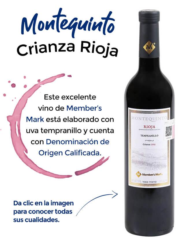 Montequinto Crianza Rioja   Este excelente vino de Member's Mark está elaborado con uva tempranillo y cuenta con Denominación de Origen Calificada. Da clic en la imagen para conocer todas sus cualidades.