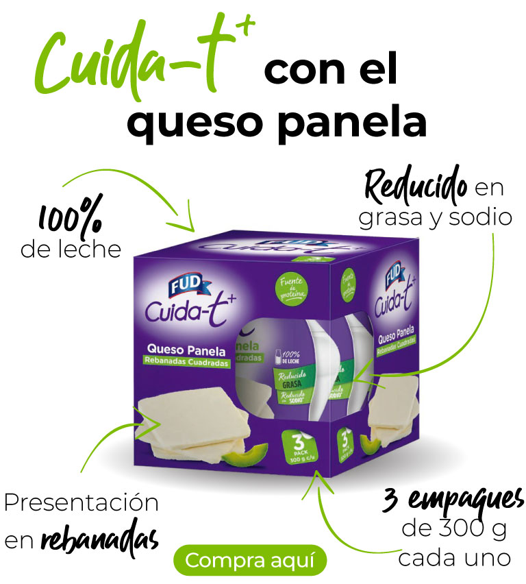 Cuida-t más con el queso panela Fud. Bajo en grasa y reducido en sodio. 100% de leche
