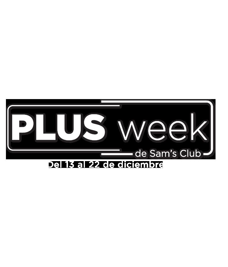Plus Week de Sam's Club - del 13 al 22 de diciembre