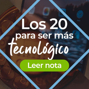 Los 20 para ser más tecnológico