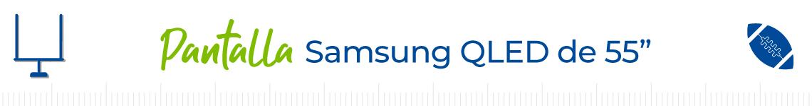 """Pantalla Samsung QLED de 55"""""""