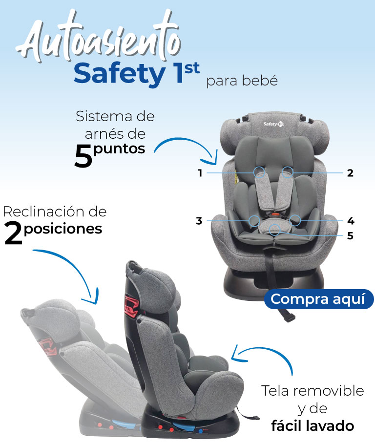 Autoasiento Safety 1st para Bebé. Sistema de arnés de 5 puntos Reclinación de 2 posiciones Tela removible y de fácil lavado