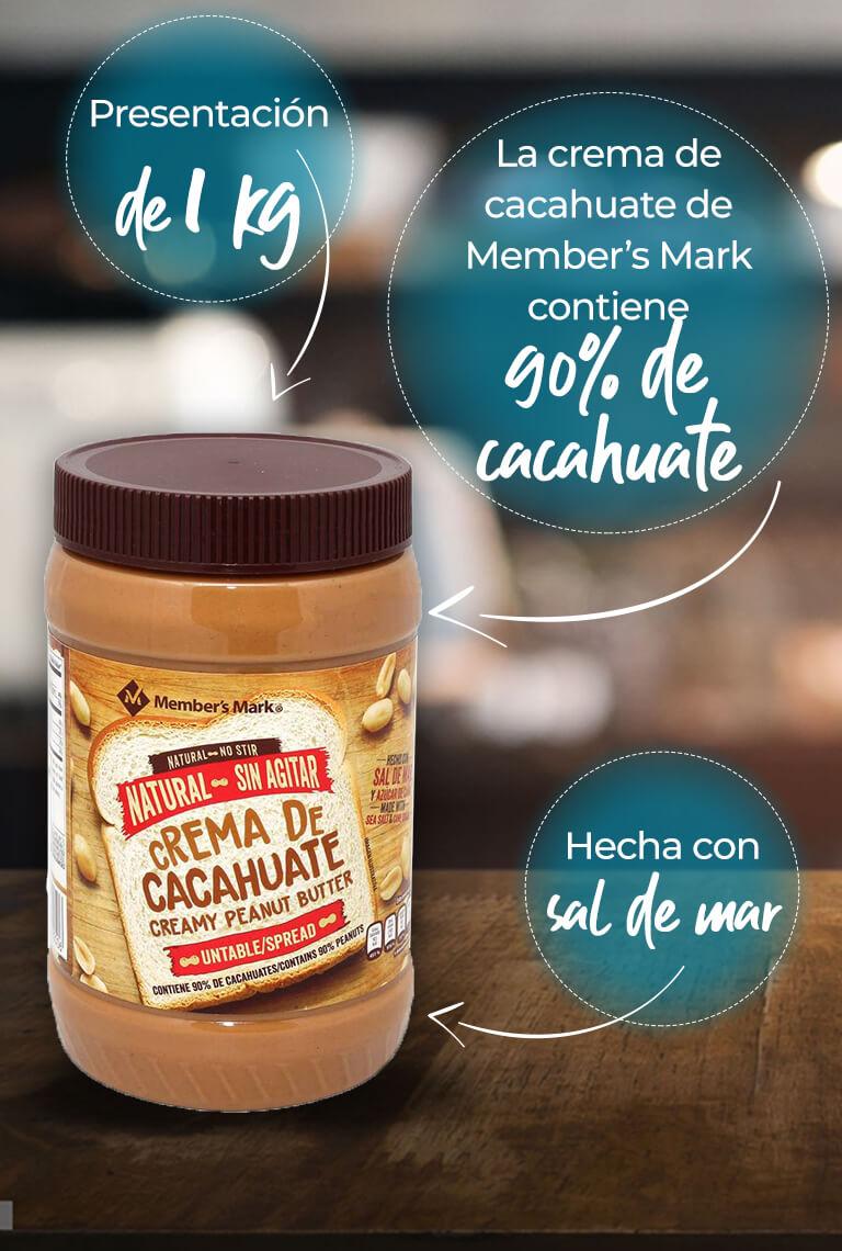La crema de cacahuate de Member's Mark contiene 90% de cacahuate Presentación especial de 1 kg Hecha con sal de mar y azúcar de caña