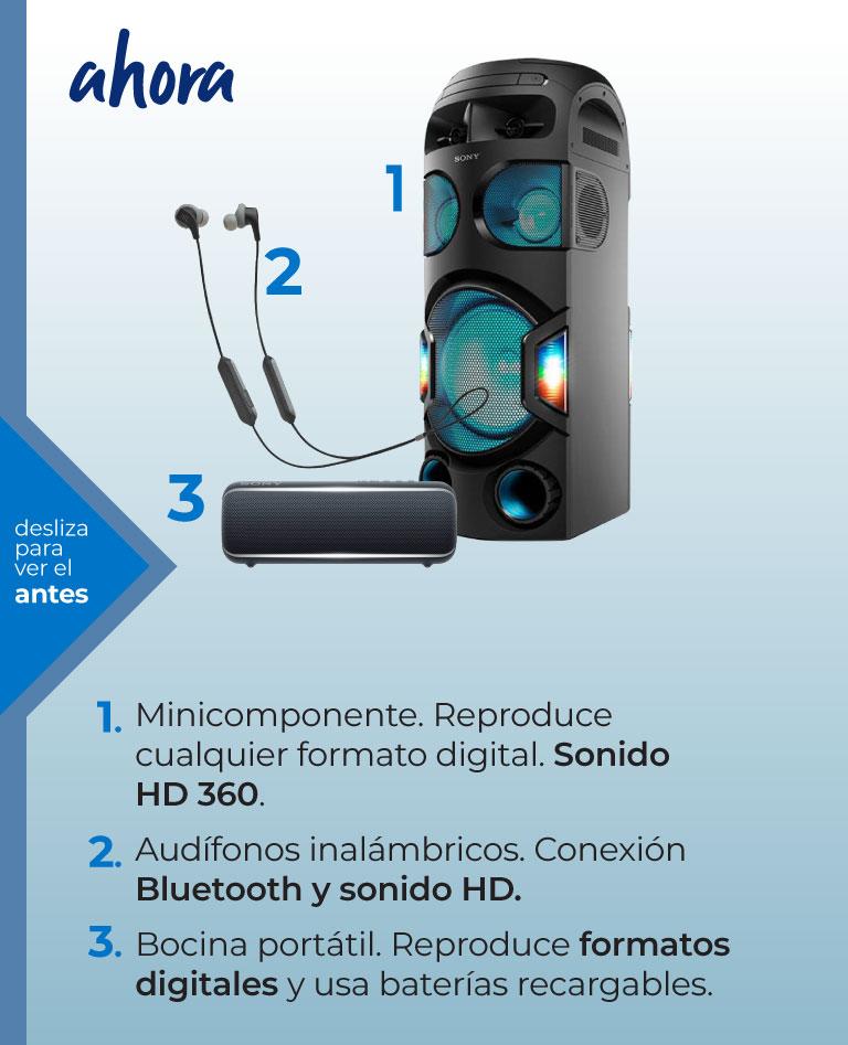Avances tecnológicos en audio. Ahora. Minicomponente, audífonos inalámbricos, bocina portátil