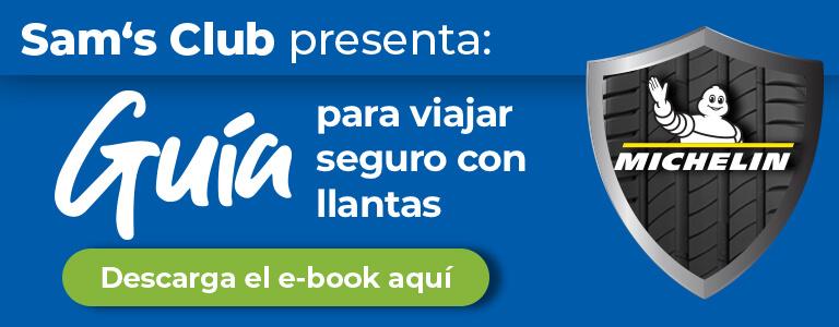 Sam's Club presenta: Guía para viajar seguro con llantas Michelin. Descarga el e-book aquí.