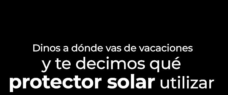 Dinos a dónde vas de vacaciones y te decimos qué protector solar utilizar