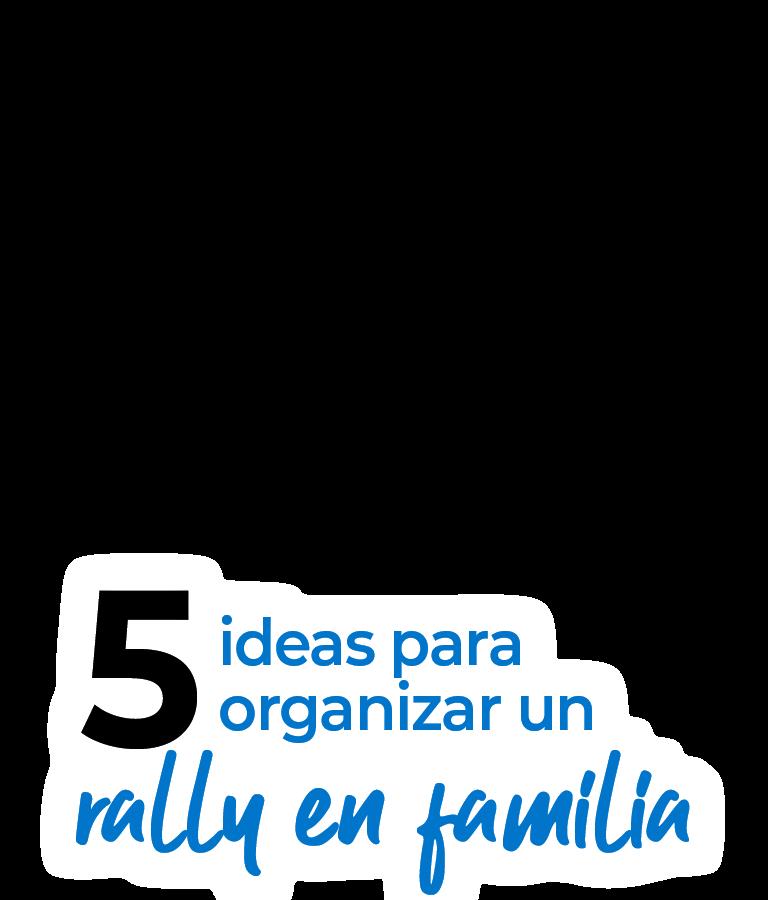 5 ideas para organizar un rally en familia