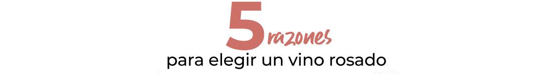 5 razones para elegir un vino rosado