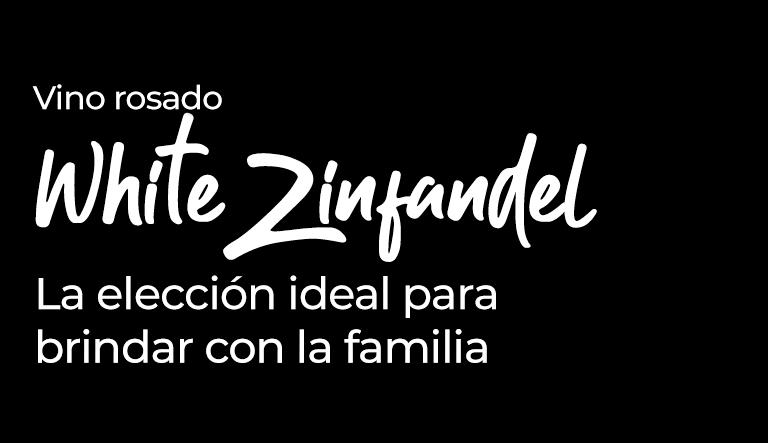 Vino rosado White Zinfandel La elección ideal para brindar con la familia