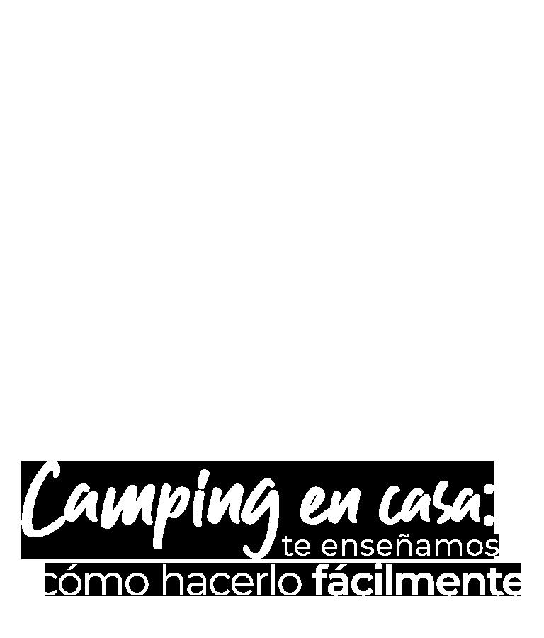 Camping en casa: te enseñamos cómo hacerlo fácilmente