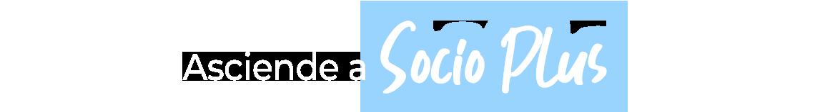 Asciende a Socio Plus