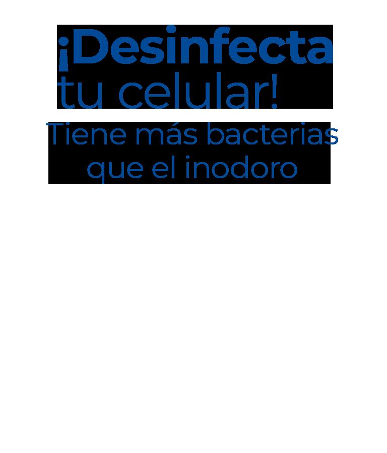 ¡Desinfecta tu celular! Este tiene más bacterias que el inodoro