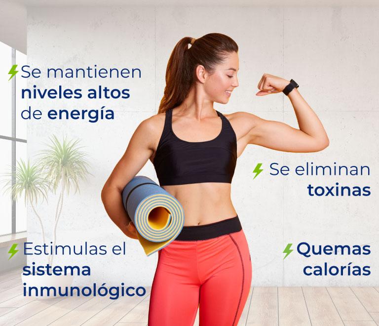 Se eliminan toxinas Quemas calorías Se mantiene niveles altos de energía Estimula el sistema inmunológico