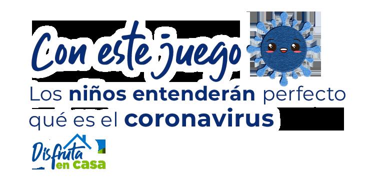 Con este juego Los niños entenderán perfecto qué es el coronavirus