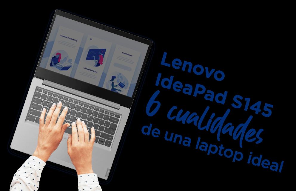 Lenovo IdeaPad S145 5 cualidades de una laptop ideal