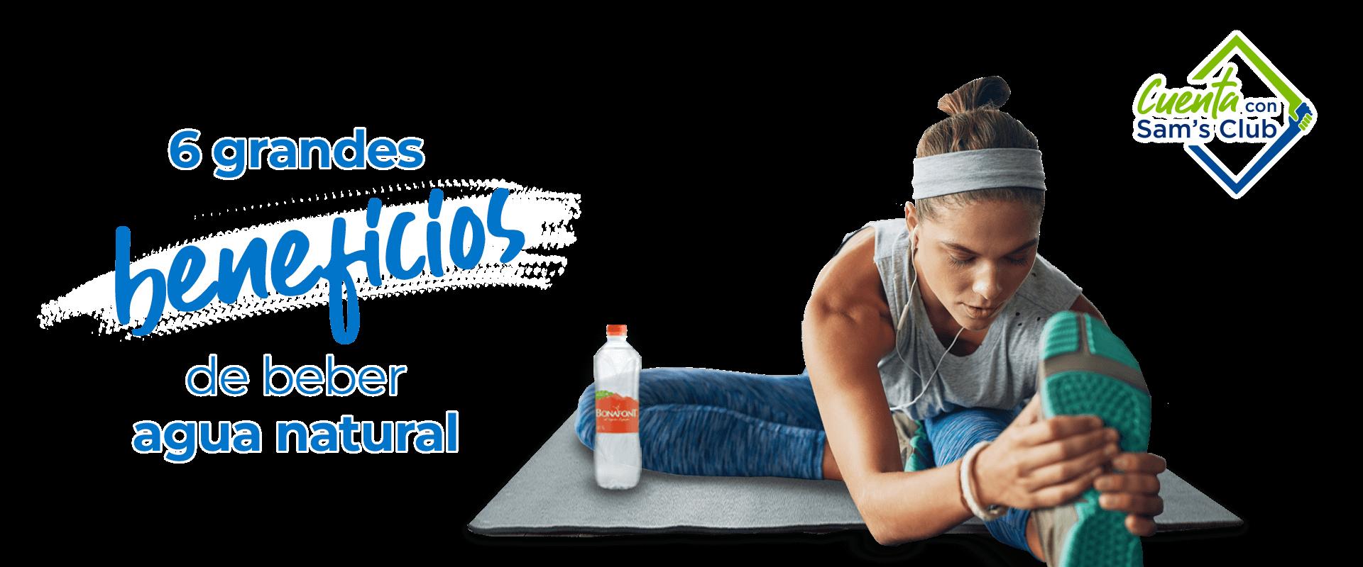 6 grandes beneficios de beber agua natural Bonafont