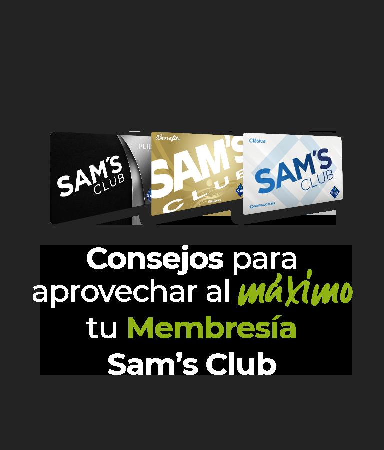 Consejos para aprovechar al máximo tu Membresía Sam's Club