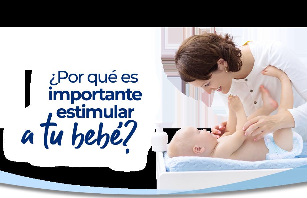 ¿Por qué es importante estimular a tu bebé?