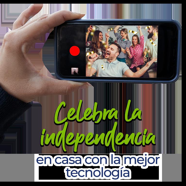 Celebra la independencia en casa con la mejor tecnología
