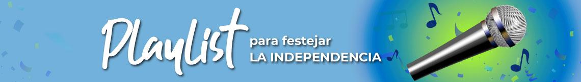 Playlist para festejar la independencia