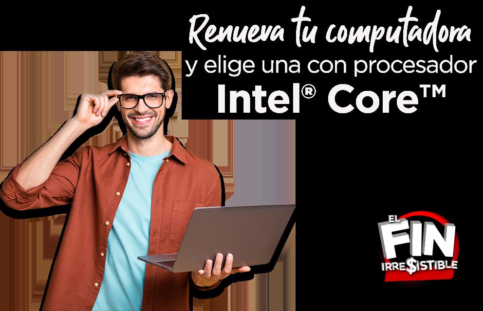 Renueva tu computadora y elige una con procesador Intel ® Core™ - FI