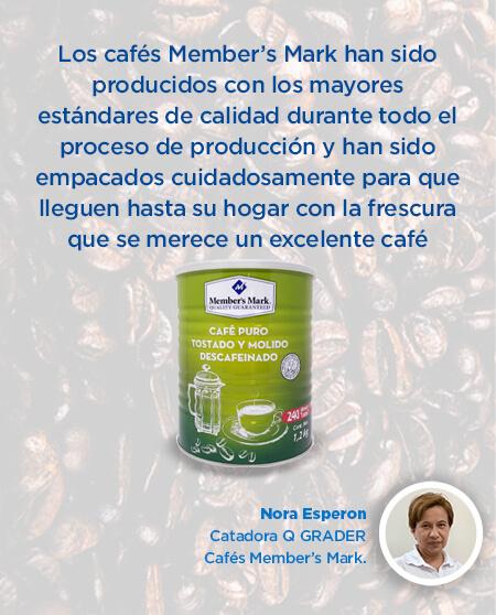 Los cafés Member's Mark han sido producidos con los mayores estándares de calidad...