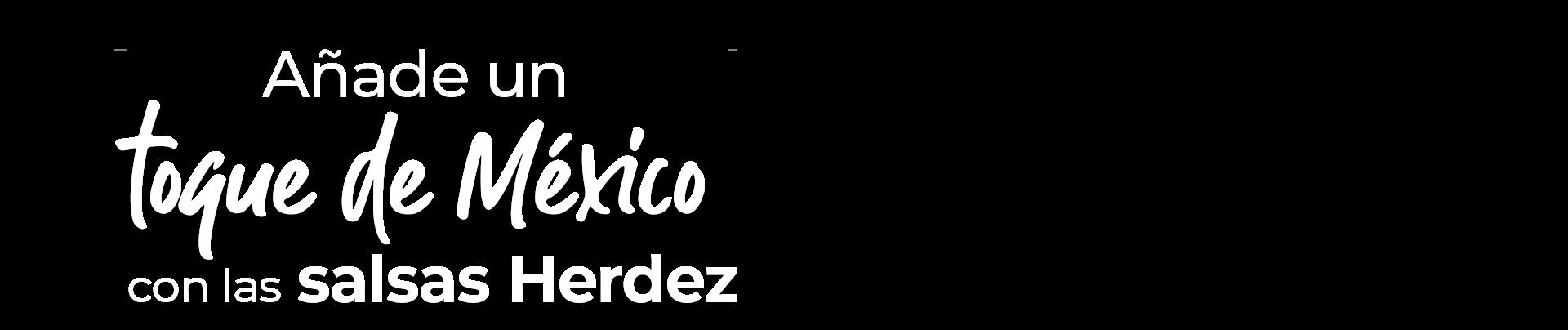 Añade un toque de México a tus platillos con las salsas Herdez