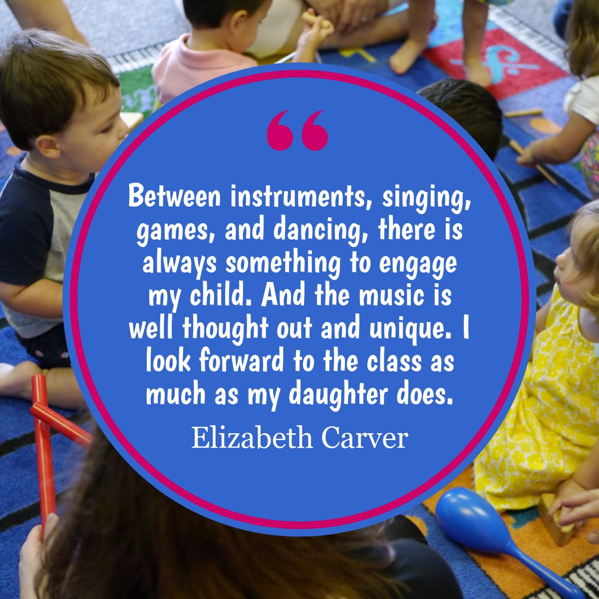Between instruments, singing, games, and dancing, there is always something to engage my child. And the music is well thought out and unique. I look forward to the class as much as my daugher does.