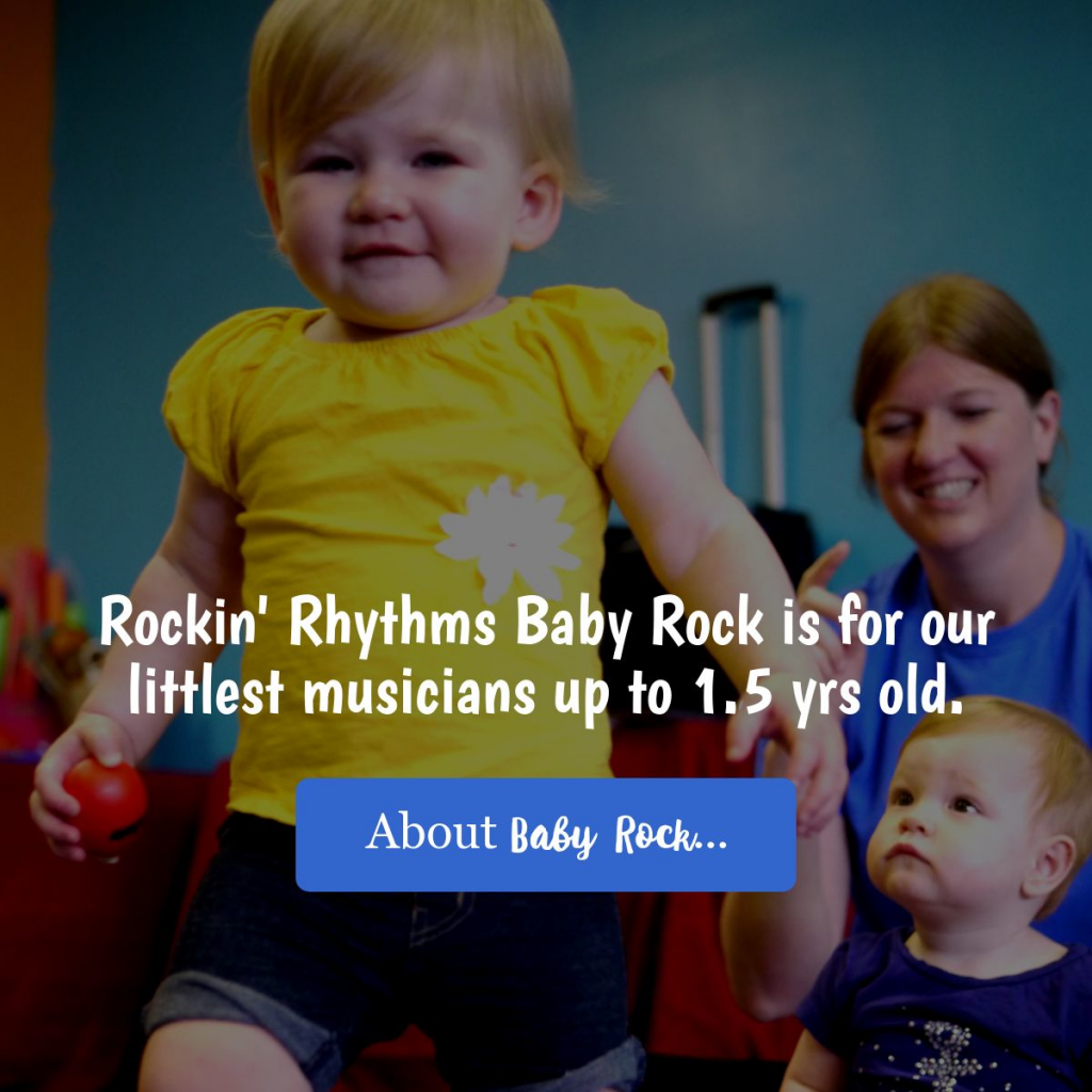 Rockin' Rhythms Baby Rock is for our littlest musicians up to 1.5 years old. About Baby Rock...
